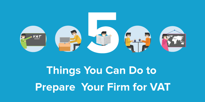 5 Things You Can Do to Prepare Your Firm for VAT - Infographic
