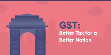GST: Better Tax for a Better Nation - Infographic