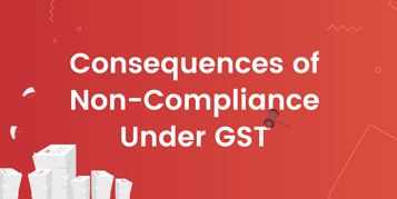 What happens when you are not GST-compliant? - Infographic