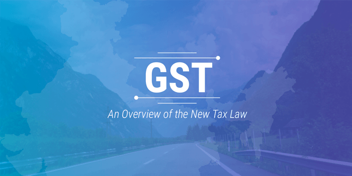 GST - An overview of the new tax law