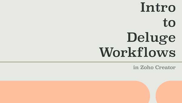Intro to Deluge Workflows