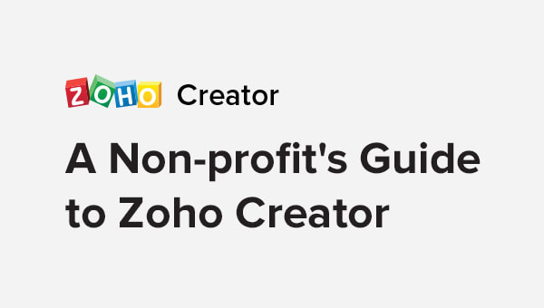 The non-profit's guide to Zoho Creator