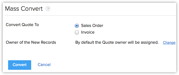 For The Convert Quote To Field, Select Sales Order Or Invoice.