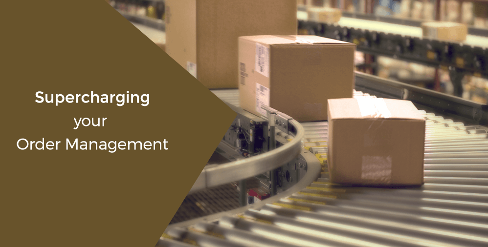 Supercharging your order management